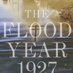 The Flood Year 1927 Susan Scott Parrish
