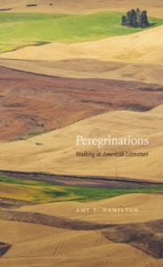Perergrinations Amy T. Hamilton Stories about Walking North America